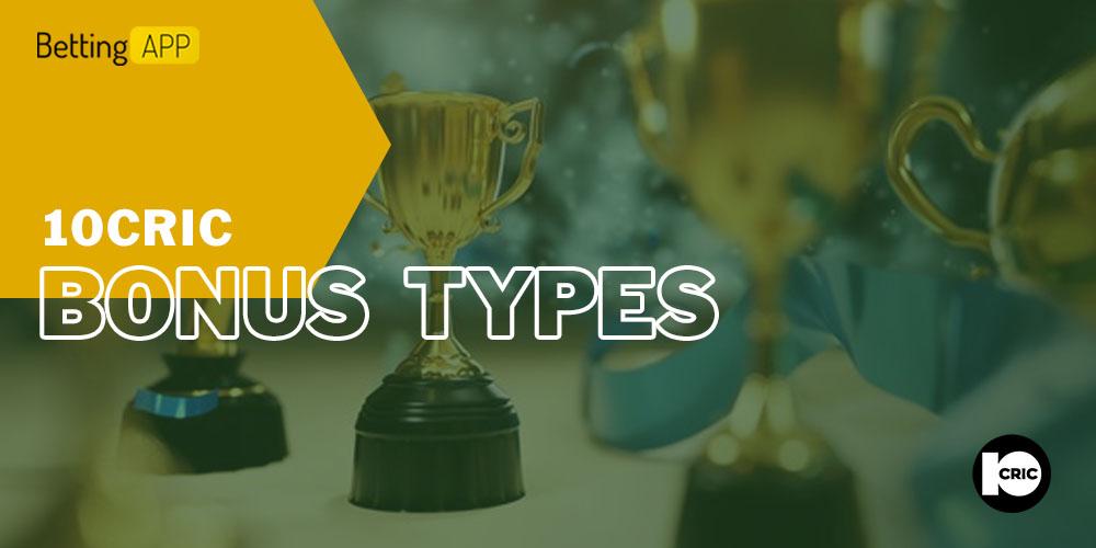 10cric bonus types