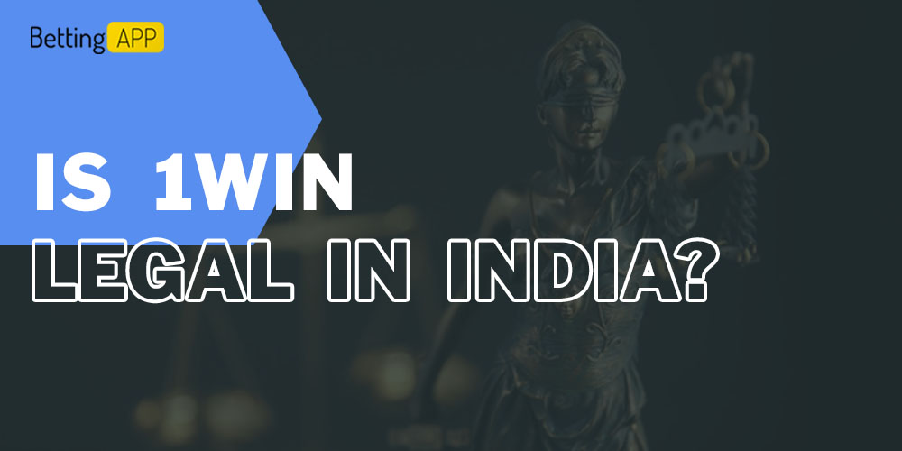 Is 1win Legal in India?