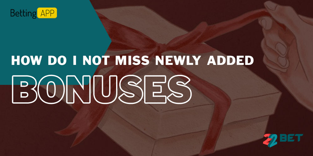 How do I not miss newly added bonuses