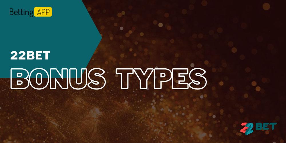 22bet bonus types