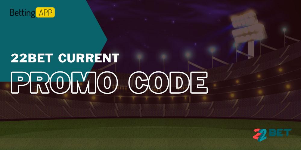 22bet current promocode