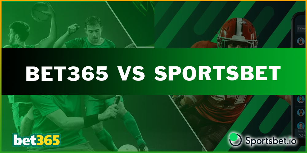 Bet365 vs Sportsbet – which betting company is better?