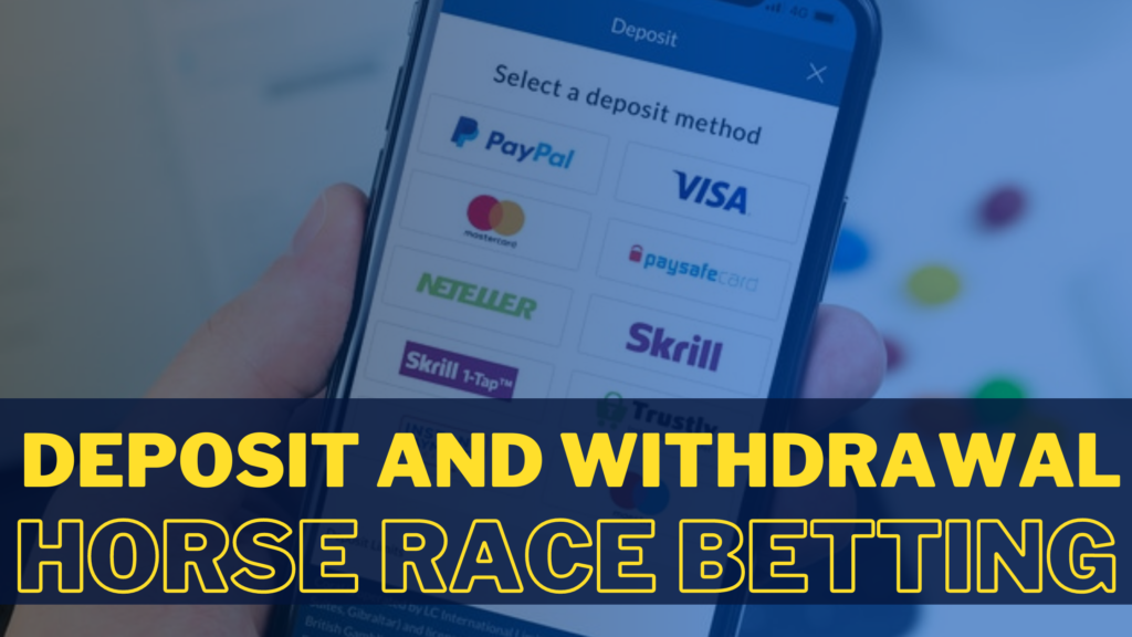 Deposit and Withdrawal online horse race betting APPS