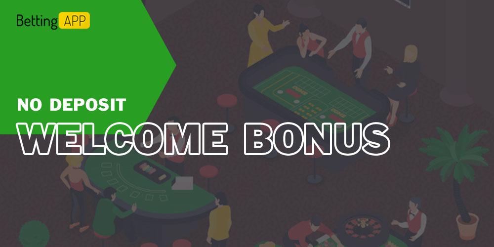 No Deposit Welcome Bonus