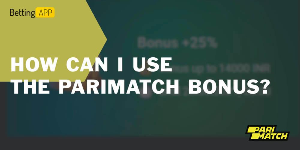How can I use the Parimatch bonus