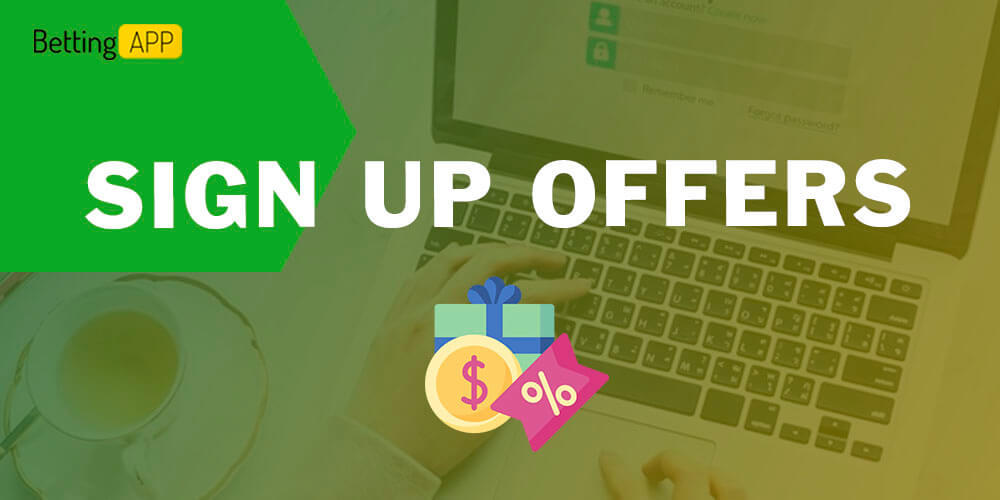 Sign Up Offers