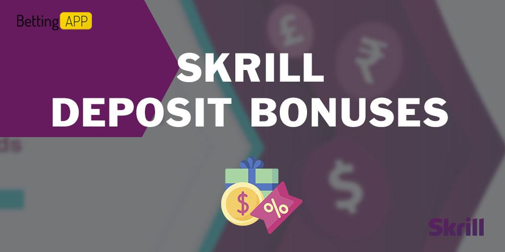 Skrill deposit bonuses