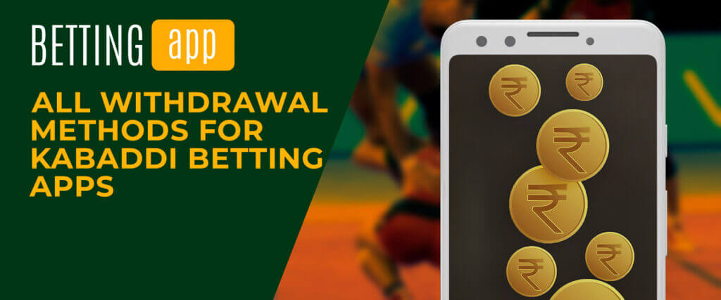 all withdrawal methods on kabaddi betting apps