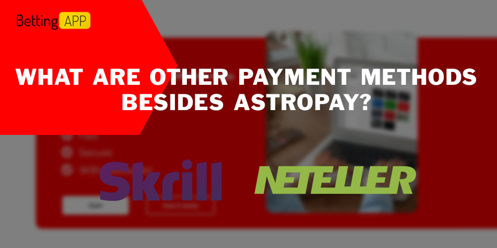 What are other payment methods besides AstroPay