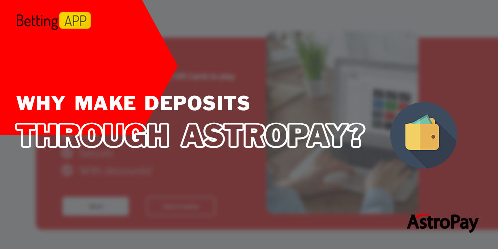 Why make deposits through AstroPay