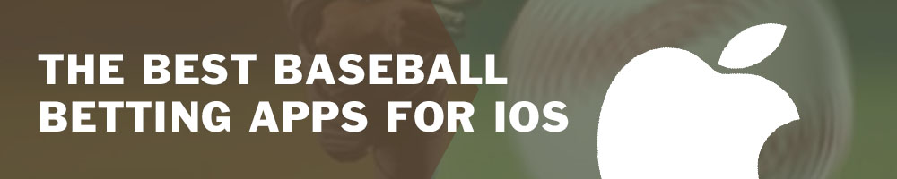 The best baseball betting apps for iOS
