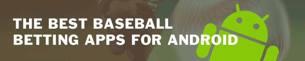 The best betting apps for Baseball for Android