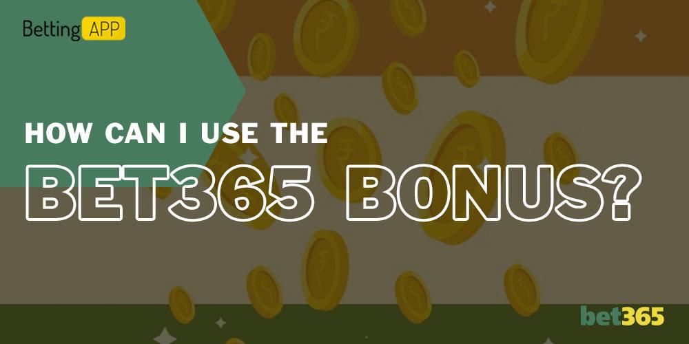 How can I use the Bet365 bonus