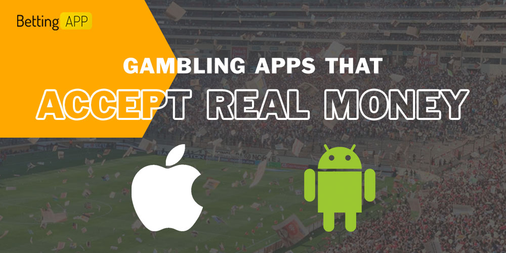 Where to find gambling apps that accept real money