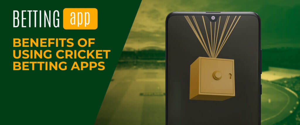 benefits of using cricket betting apps
