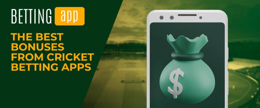 the best cricket betting apps bonuses