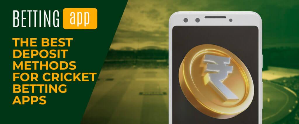 the best deposit methods for cricket betting apps