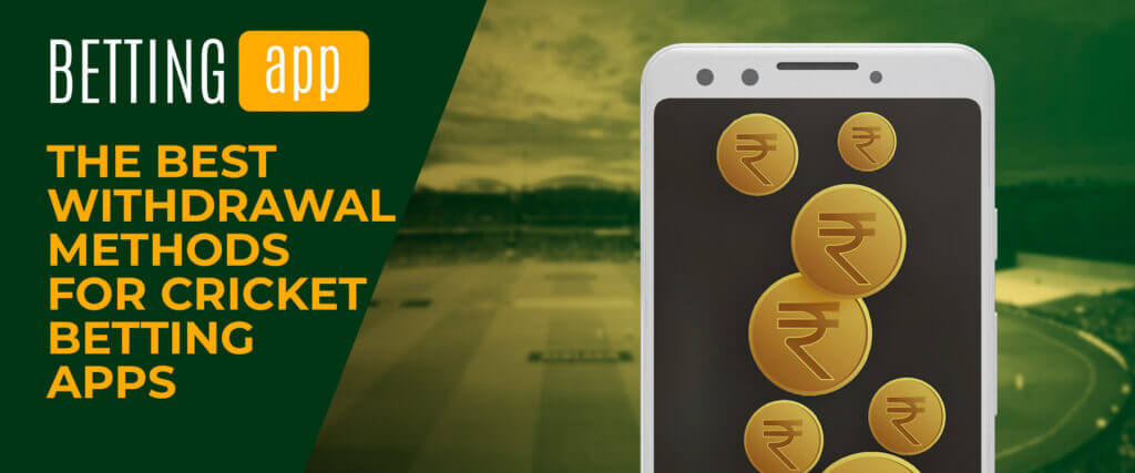the best withdrawal methods for cricket betting apps