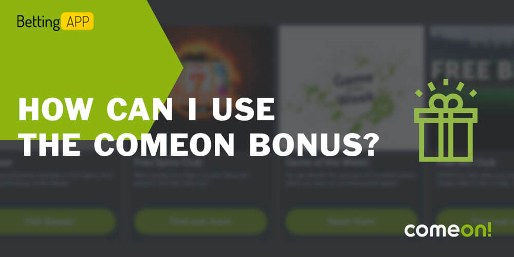 How can I use the Comeon bonus