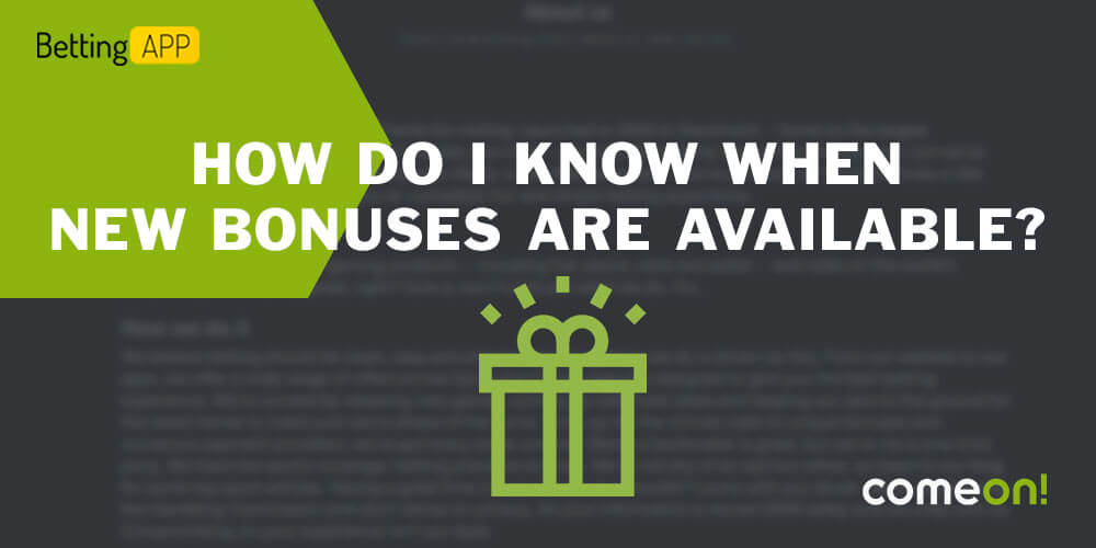 How do I know when new bonuses are available