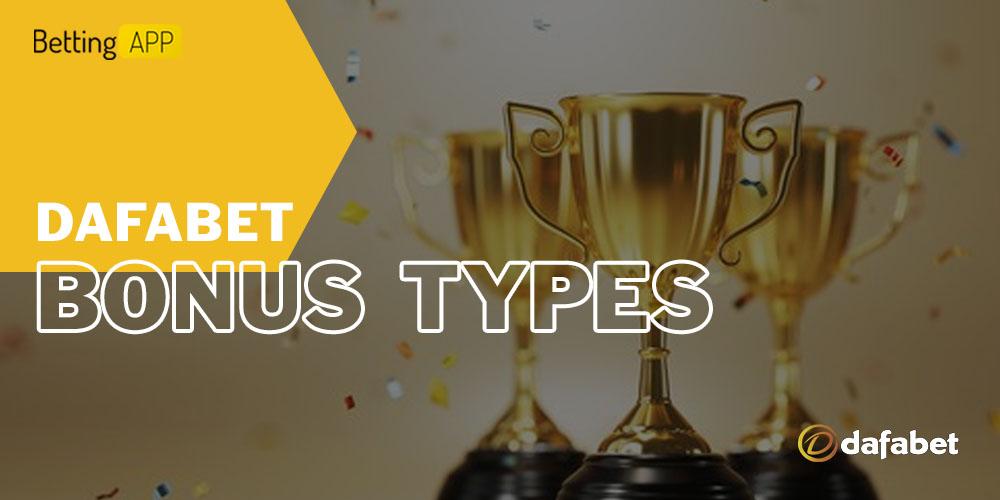 Dafabet bonus types