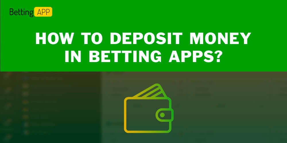 How to deposit money in betting apps