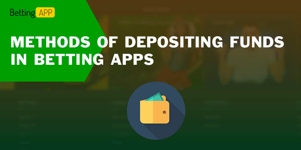 Methods of depositing funds in betting apps