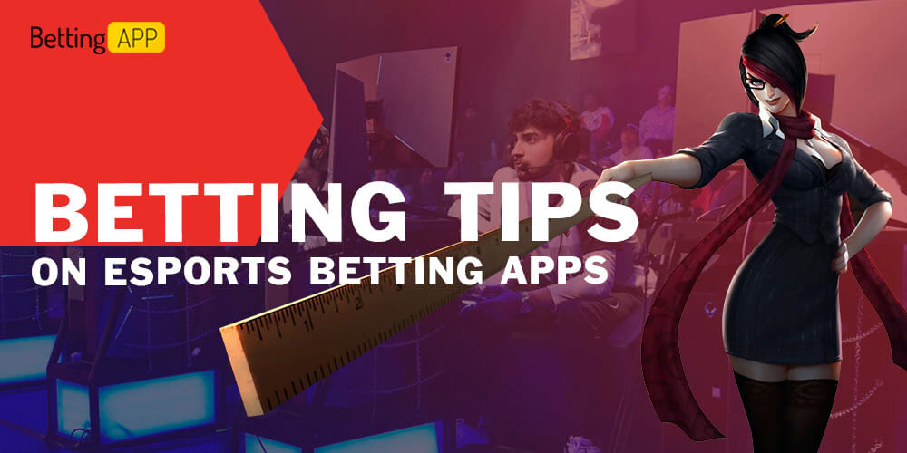 Betting Tips on Esports Betting Apps