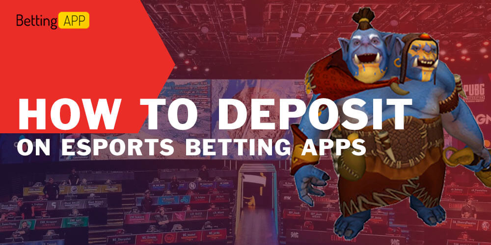 How to Deposit on Esports Betting Apps