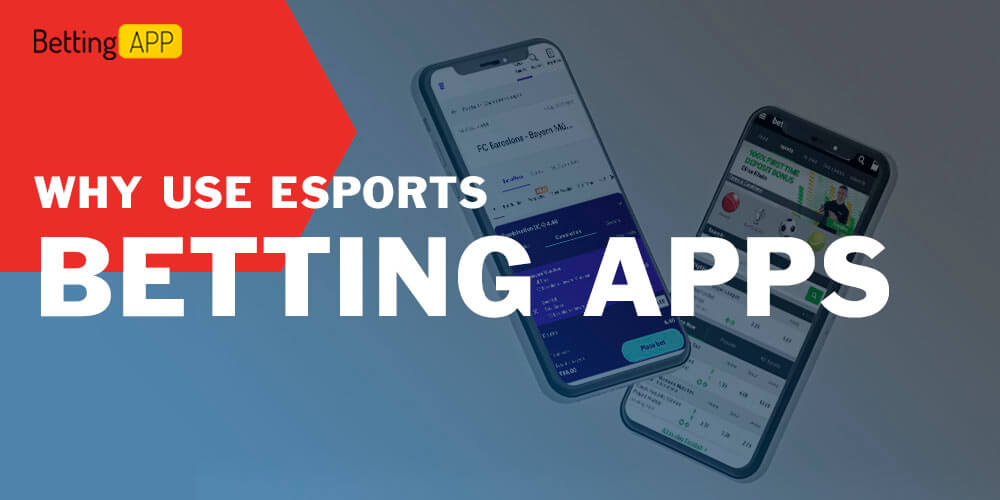 Why use esports betting apps