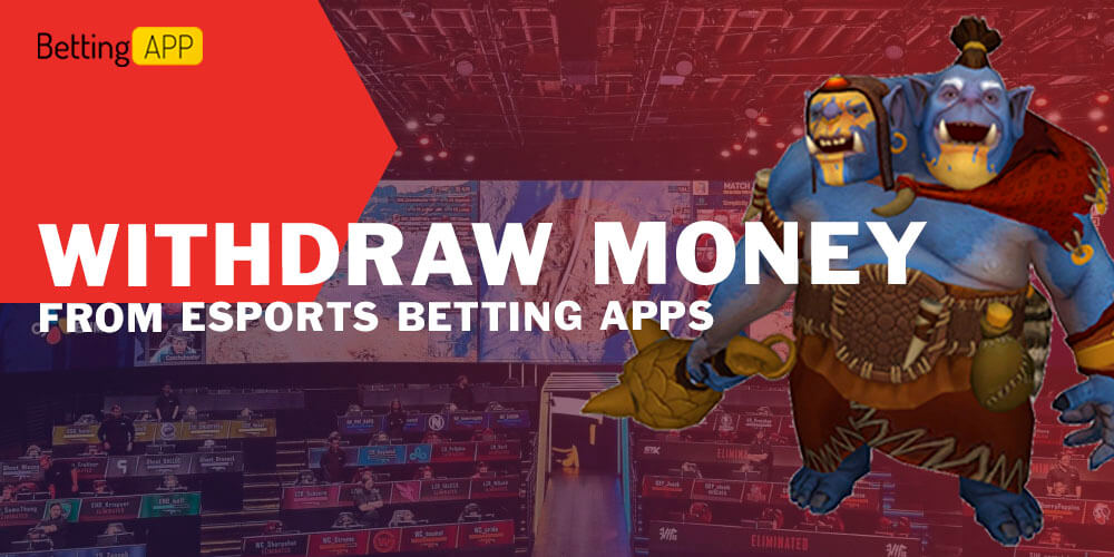 Withdraw Money from Esports Betting Apps