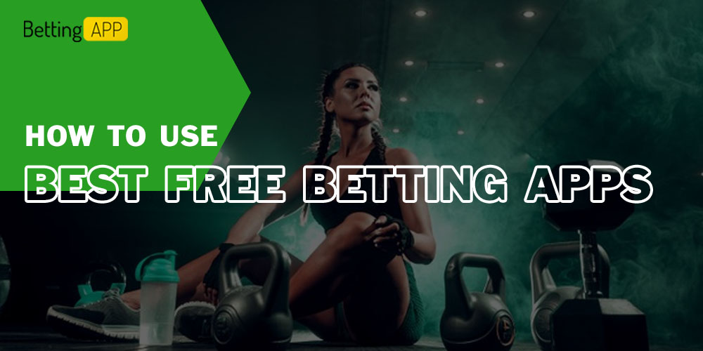 How to use Best free betting apps