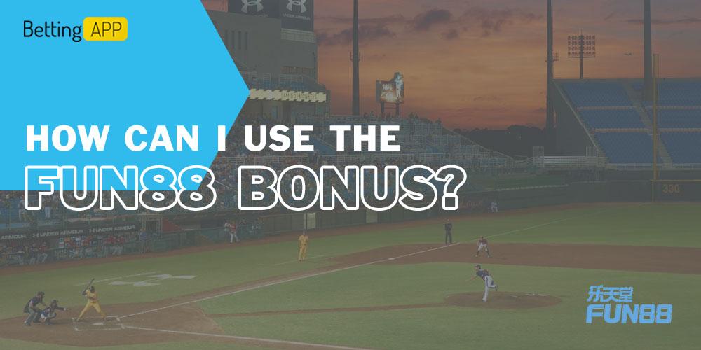 How can I use the Fun88 bonus
