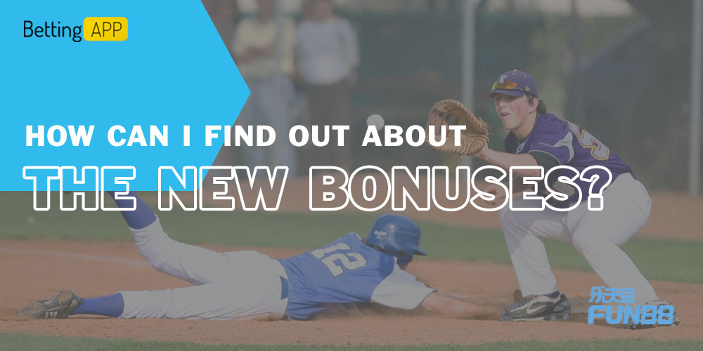 How can I find out about the new bonuses