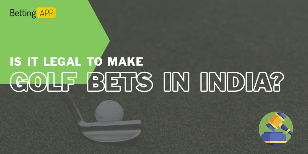 Is it legal to make golf bets in India