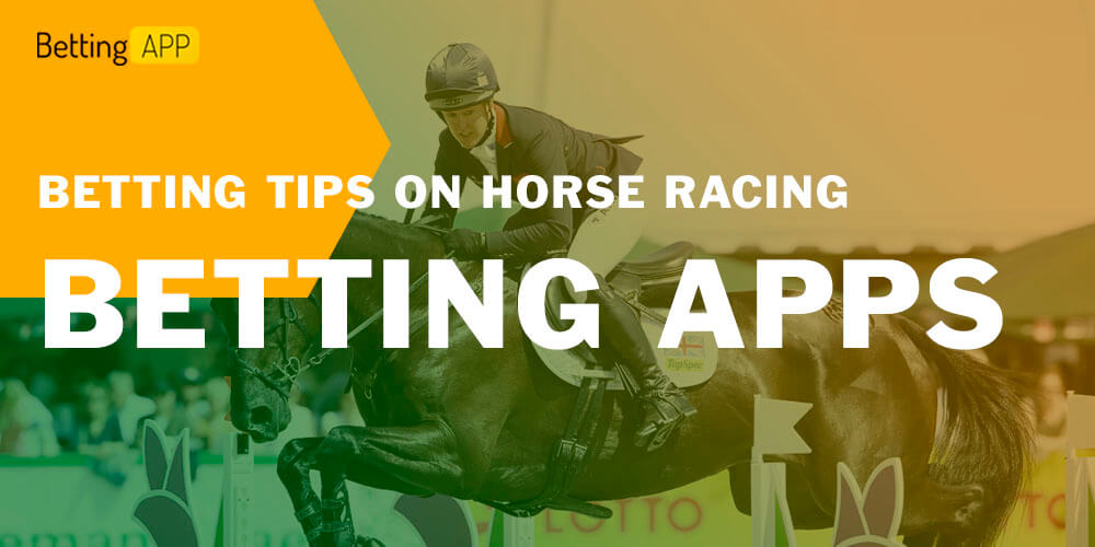 BETTING TIPS ON HORSE RACING BETTING APPS