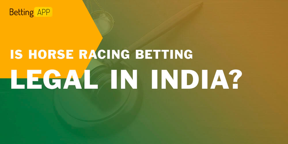 IS HORSE RACING BETTING LEGAL IN INDIA