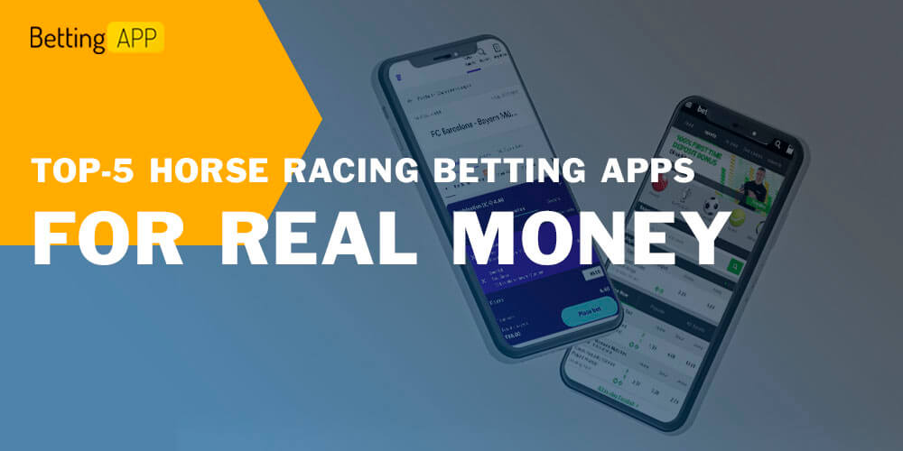 TOP-5 HORSE RACING BETTING APPS FOR REAL MONEY