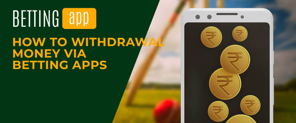 how to withdrawal money via betting apps