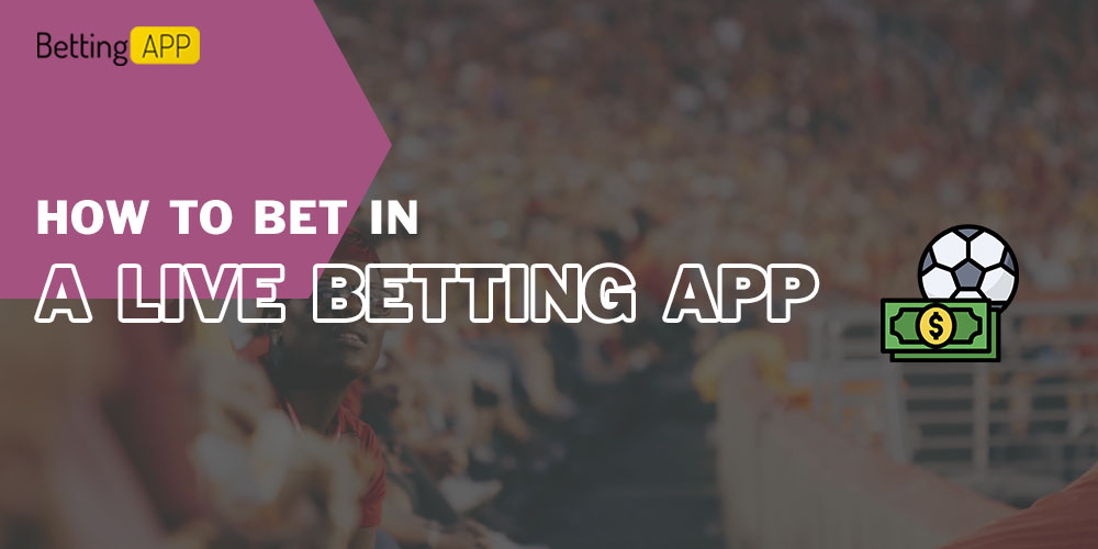 How to bet in a live betting app