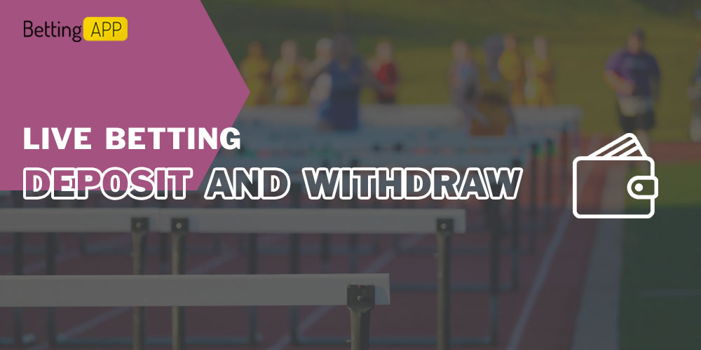 How to deposit and withdraw in a live betting app
