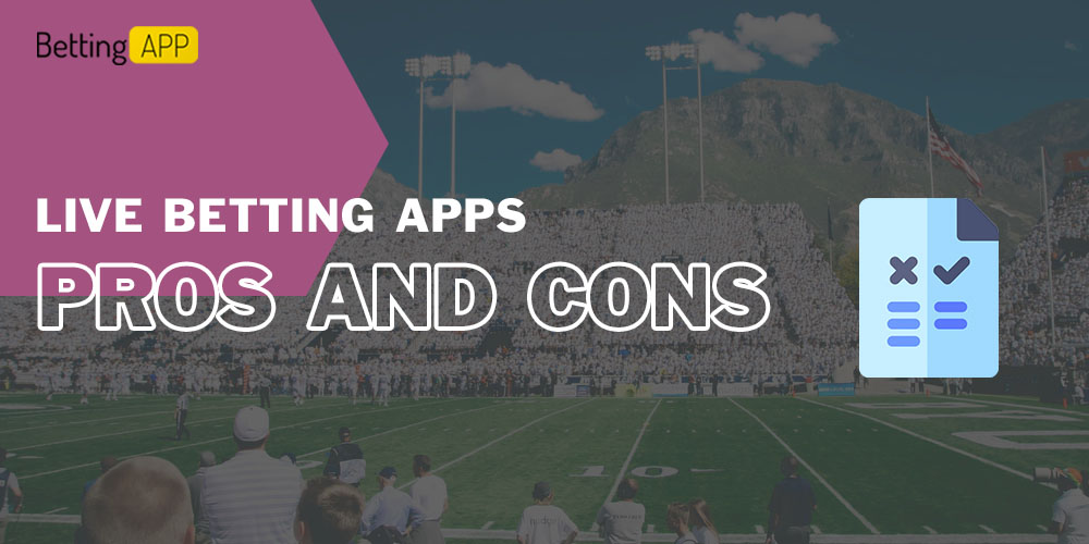 Pros and cons live betting apps