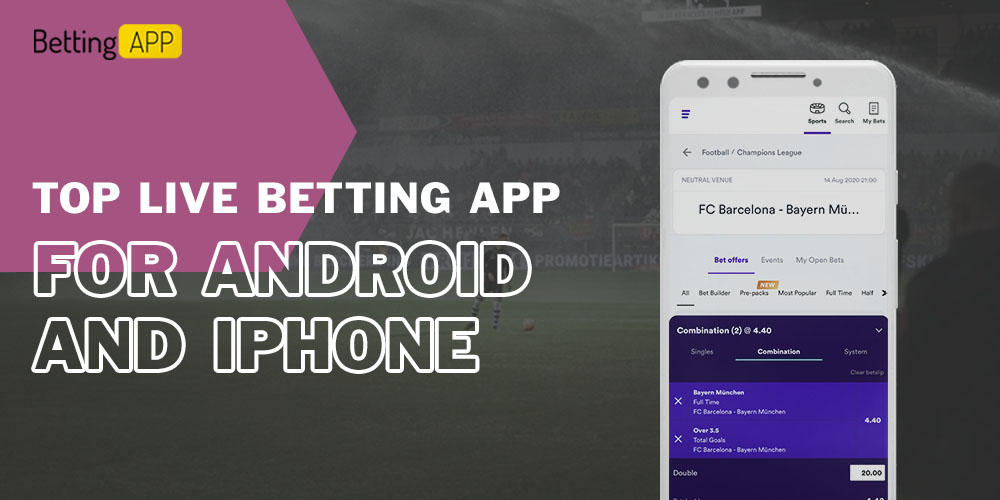 Top Live Betting App for Android and iPhone