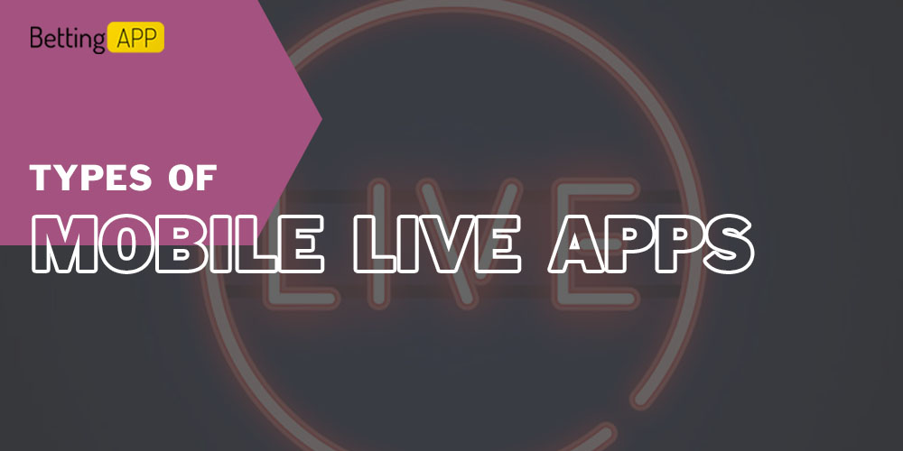 Types of mobile live applications