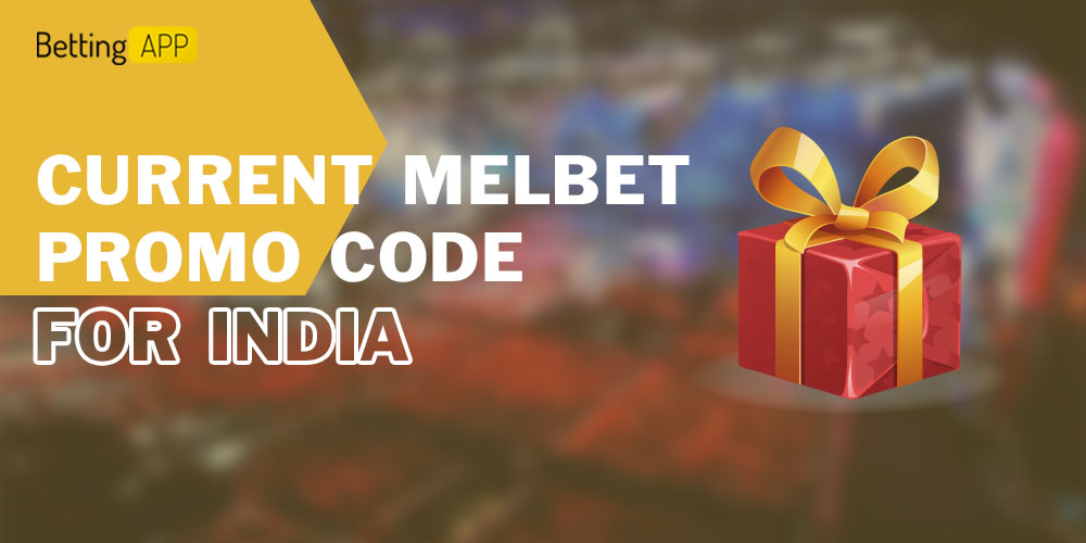 Current MelBet Promo Code for India