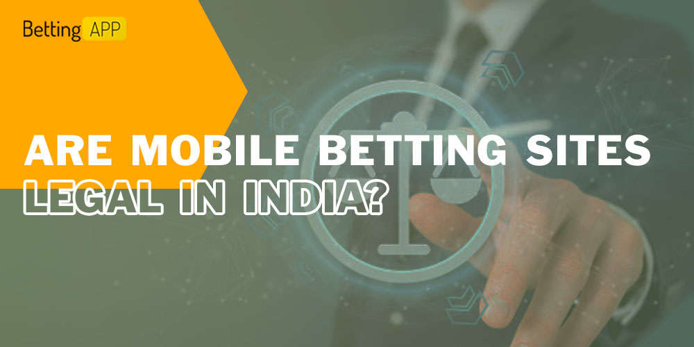 Are mobile betting sites legal in India