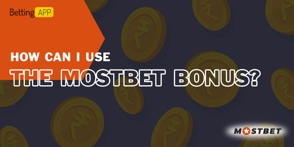 How can I use the Mostbet bonus
