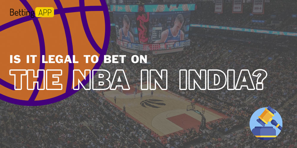 Is it legal to bet on the NBA in India