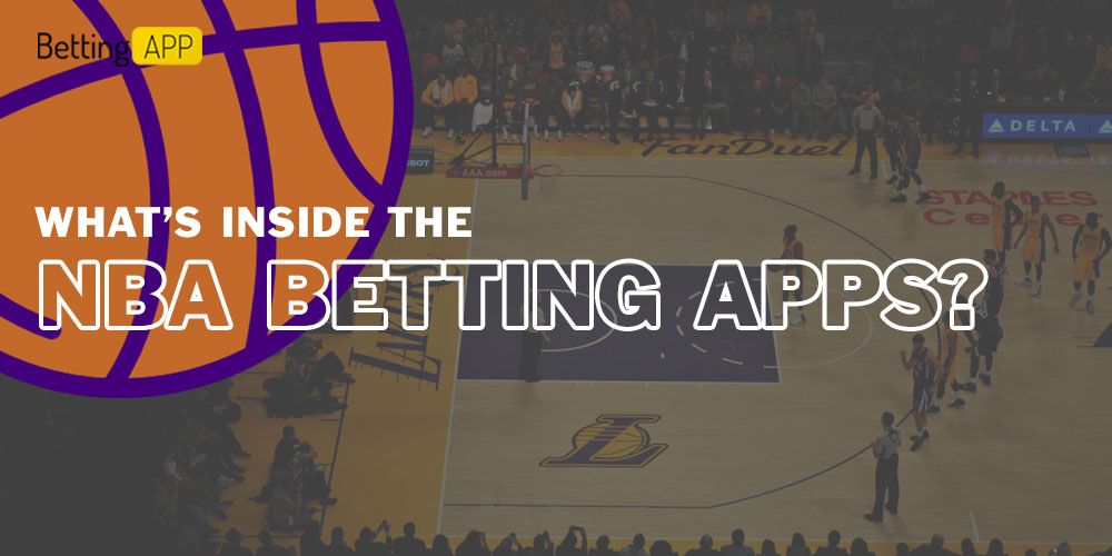 What's inside the NBA betting apps