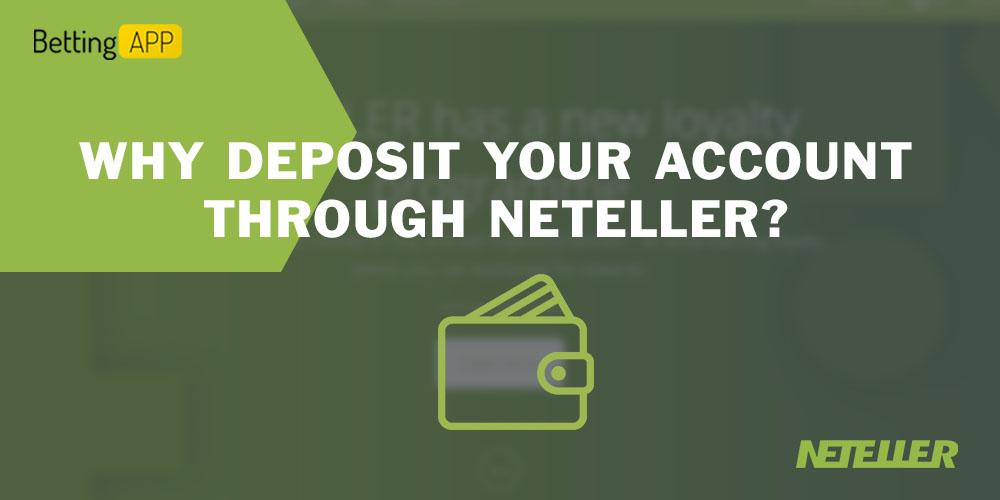 Why deposit your account through Neteller